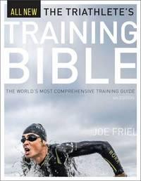 Triathlete's Training Bible by Joe Friel