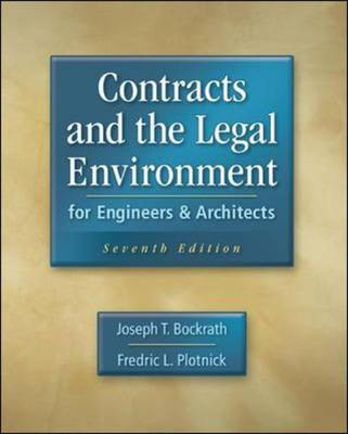 Contracts and the Legal Environment for Engineers and Architects by Joseph T. Bockrath