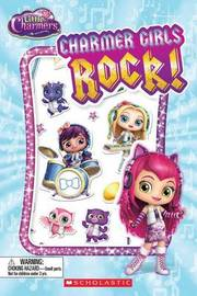 Charmer Girls Rock! (Little Charmers: Reader with Puffy Stickers) by Meredith Rusu