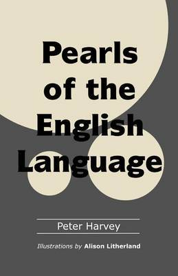Pearls of the English Language by Peter Harvey