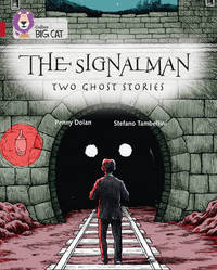 The Signalman: Two Ghost Stories by Penny Dolan