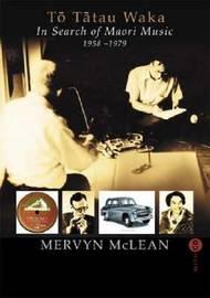 To Tatau Waka: In Search of Maori Music by Mervyn McLean image