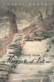 The Light from Maggie's View by Cheryl Nugent