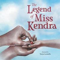 The Legend of Miss Kendra by David Johnson