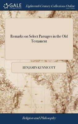 Remarks on Select Passages in the Old Testament by Benjamin Kennicott