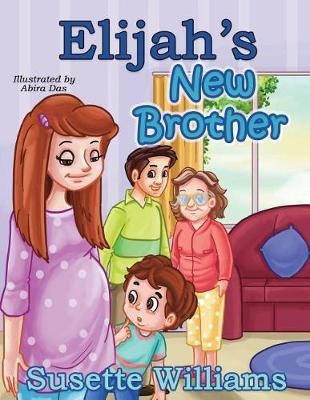 Elijah's New Brother by Susette Williams