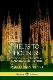Helps to Holiness by Samuel Logan Brengle