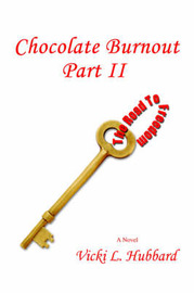 Chocolate Burnout: The Road to Freedom, Part II by Vicki L Hubbard image