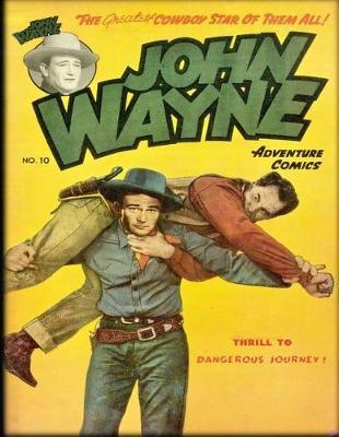 John Wayne Adventure Comics No. 10 by John Wayne