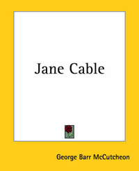 Jane Cable by George , Barr McCutcheon