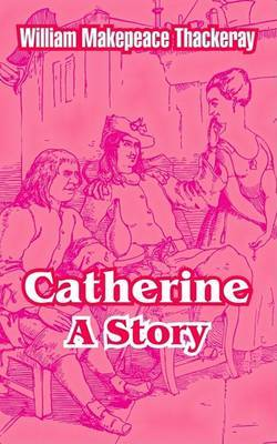 Catherine: A Story by William Makepeace Thackeray image