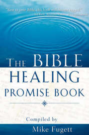 The Bible Healing Promise Book by Michael Fugett image