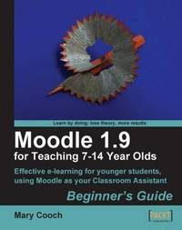 Moodle 1.9 for Teaching 7-14 Year Olds by Mary Cooch image
