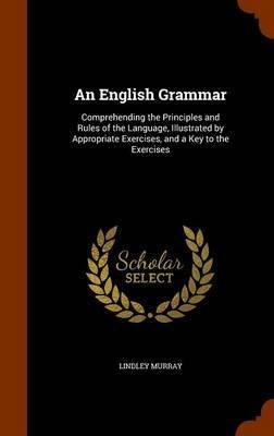 An English Grammar by Lindley Murray