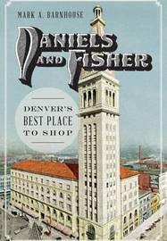 Daniels and Fisher by Mark A Barnhouse