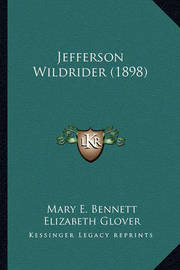 Jefferson Wildrider (1898) by Elizabeth Glover