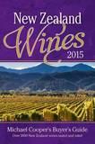 New Zealand Wines 2015: Michael Cooper's Buyer's Guide by Michael Cooper