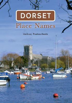 Dorset Place Names by Anthony Poulton-Smith