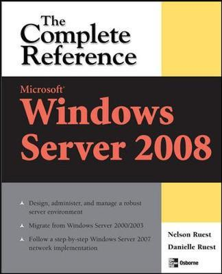 Microsoft Windows Server 2008: The Complete Reference by Danielle Ruest image
