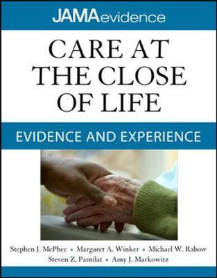 Care at the Close of Life: Evidence and Experience by Stephen McPhee