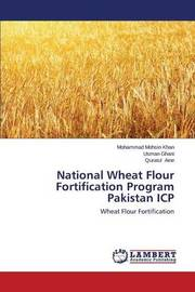 National Wheat Flour Fortification Program Pakistan Icp by Mohsin Khan Mohammad