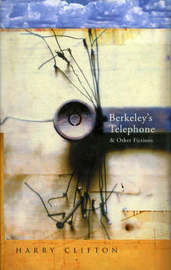 Berkeley's Telephone and Other Fictions by Harry Clifton image
