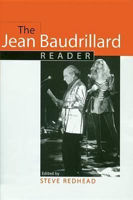 The Jean Baudrillard Reader by Jean Baudrillard