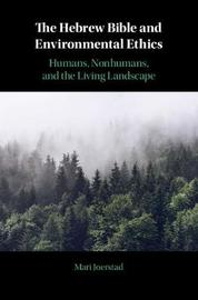 The Hebrew Bible and Environmental Ethics by Mari Joerstad