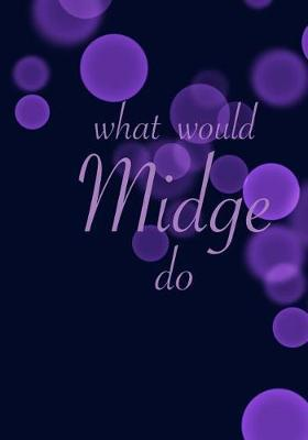 What would Midge do by Madison Leigh
