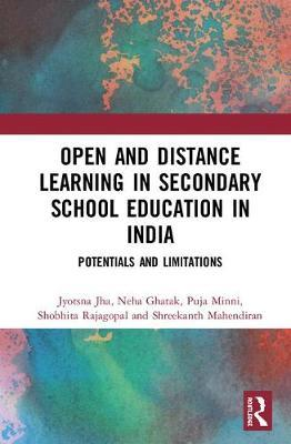Open and Distance Learning in Secondary School Education in India by Jyotsna Jha