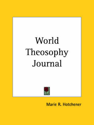World Theosophy Journal by Marie R. Hotchener image