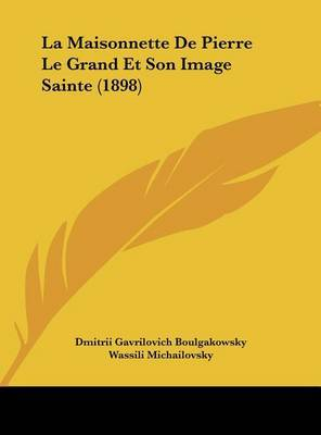 La Maisonnette de Pierre Le Grand Et Son Image Sainte (1898) by Dmitrii Gavrilovich Boulgakowsky image