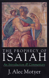 The Prophecy of Isaiah by J.A. Motyer image