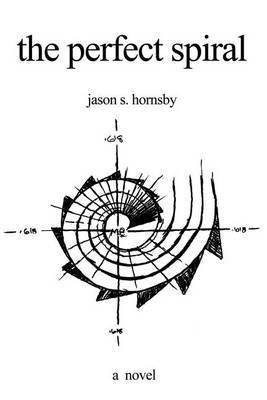 The Perfect Spiral by Jason S Hornsby