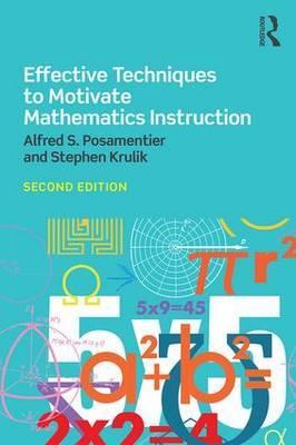 Effective Techniques to Motivate Mathematics Instruction by Stephen Krulik