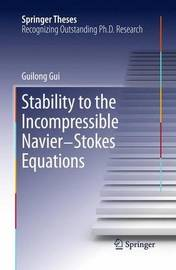 Stability to the Incompressible Navier-Stokes Equations by Guilong Gui