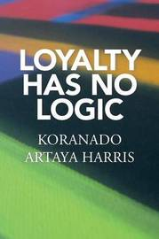 Loyalty Has No Logic by Koranado Artaya Harris image