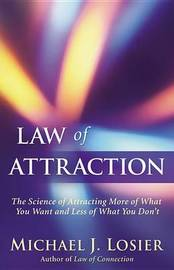 Law of Attraction by Michael J Losier