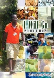 I Will Go by Esuabom Dijemeni