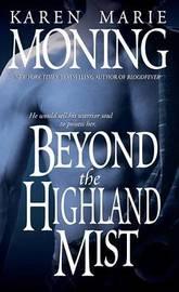 Beyond the Highland Mist (Highlander #1) by Karen Marie Moning
