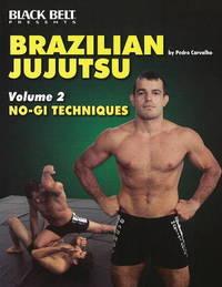 Brazilian Jujutsu Vol 2: No-GI Techniques by Pedro Carvalho image