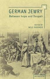 German Jewry between Hope and Despair