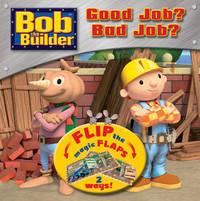 Bob the Builder: Good Job? Bad Job?