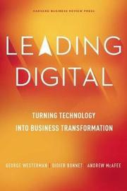 Leading Digital by George Westerman