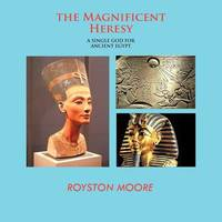 THE Magnificent Heresy by Royston Moore