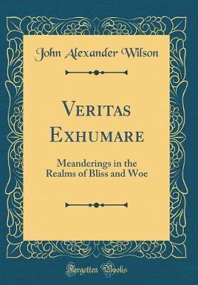 Veritas Exhumare by John Alexander Wilson