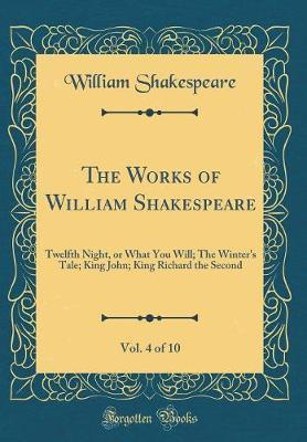 The Works of William Shakespeare, Vol. 4 of 10 by William Shakespeare