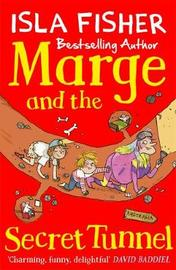 Marge and the Secret Tunnel by Isla Fisher