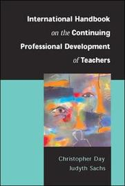 International Handbook on the Continuing Professional Development of Teachers by Christopher Day