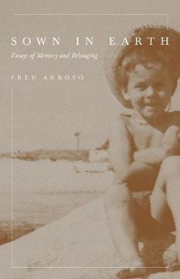 Sown in Earth by Fred Arroyo